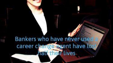 転職エージェントを知らない銀行員は人生を半分損しています