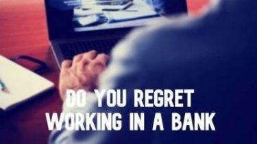 銀行に就職したら後悔するのか?銀行を辞めて後悔するのか?