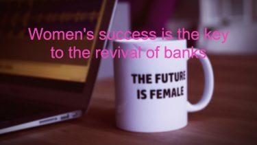 女性銀行員の将来性を考えてみる ー女性活躍こそ銀行復活のカギー